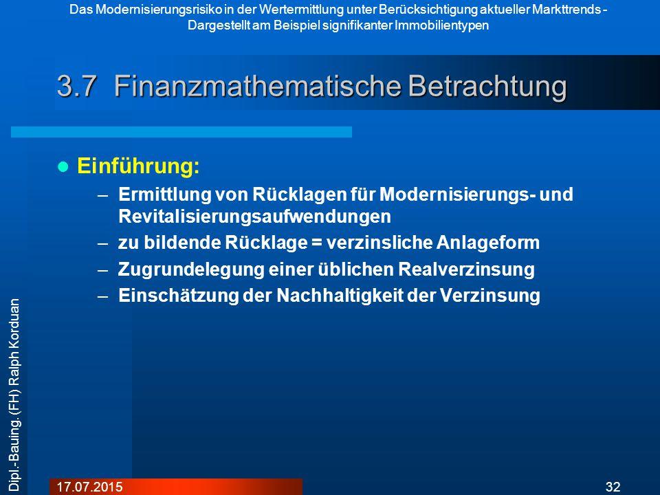 Das Modernisierungsrisiko in der Wertermittlung unter Berücksichtigung aktueller Markttrends - Dargestellt am Beispiel signifikanter Immobilientypen 3217.07.2015 Dipl.-Bauing.