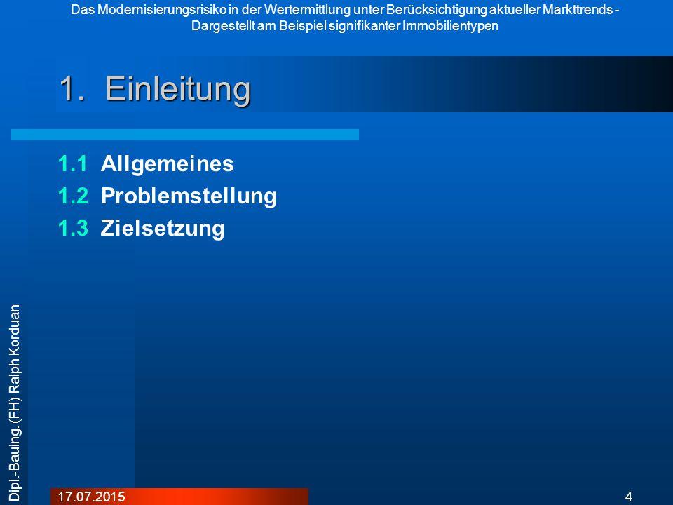 Das Modernisierungsrisiko in der Wertermittlung unter Berücksichtigung aktueller Markttrends - Dargestellt am Beispiel signifikanter Immobilientypen 1517.07.2015 Dipl.-Bauing.