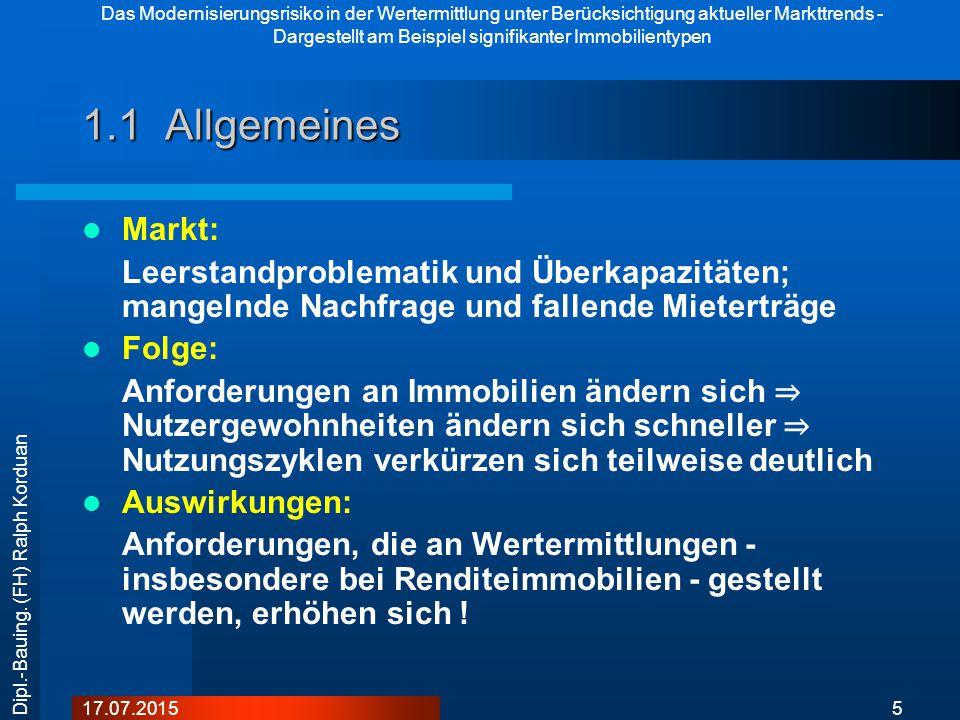 Das Modernisierungsrisiko in der Wertermittlung unter Berücksichtigung aktueller Markttrends - Dargestellt am Beispiel signifikanter Immobilientypen 517.07.2015 Dipl.-Bauing.