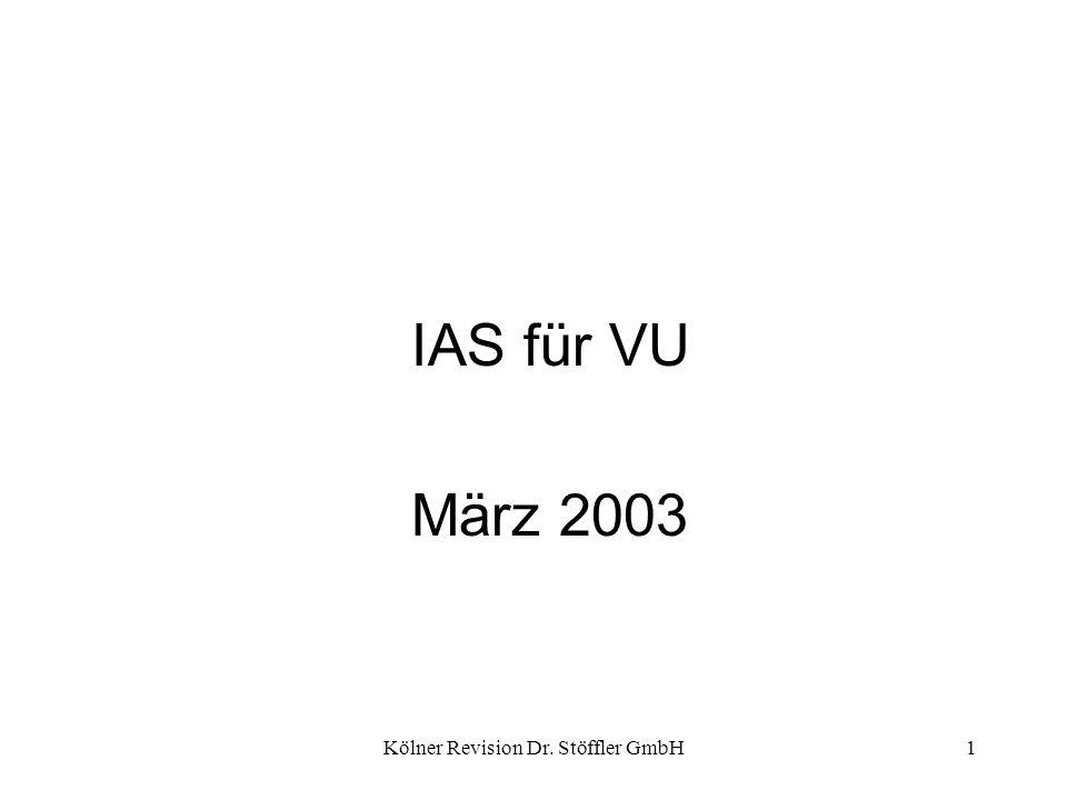 Kölner Revision Dr. Stöffler GmbH1 IAS für VU März 2003