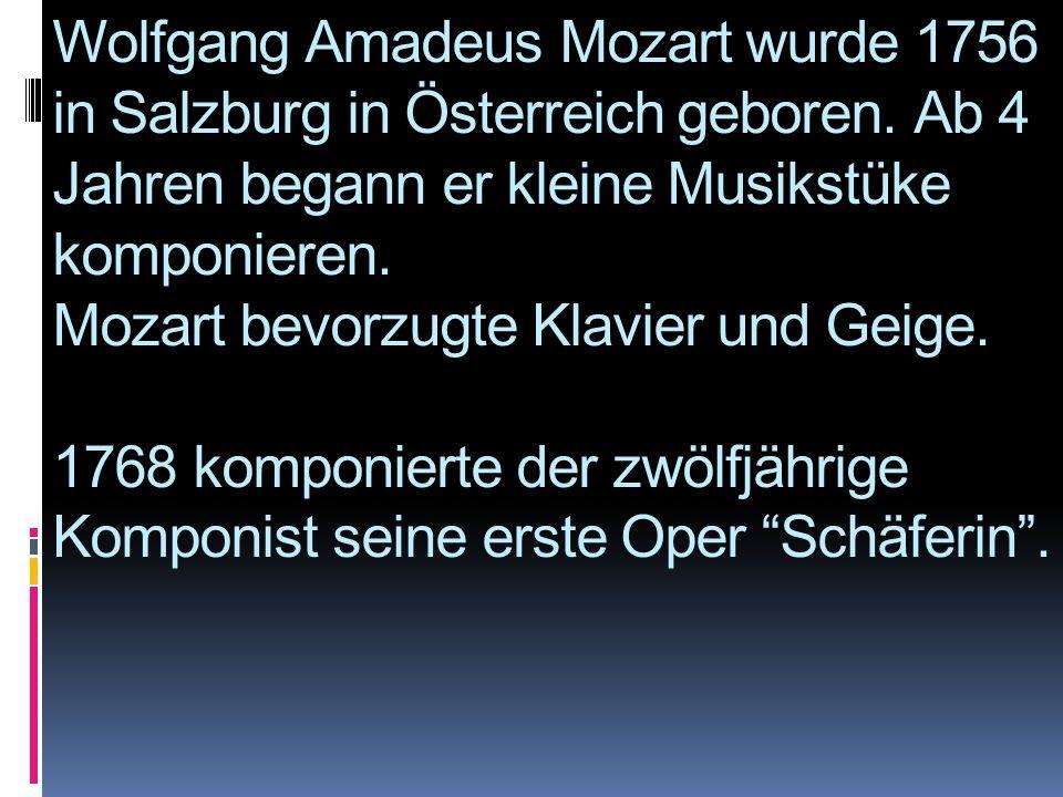 Wolfgang Amadeus Mozart wurde 1756 in Salzburg in Österreich geboren. Ab 4 Jahren begann er kleine Musikstüke komponieren. Mozart bevorzugte Klavier u
