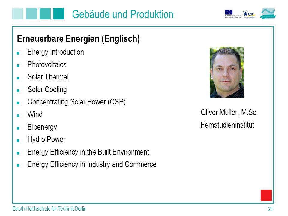 Gebäude und Produktion Beuth Hochschule für Technik Berlin 20 Oliver Müller, M.Sc.