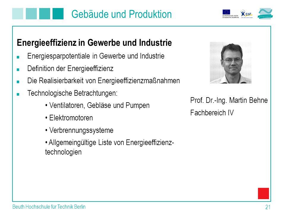 Gebäude und Produktion Beuth Hochschule für Technik Berlin 21 Prof.