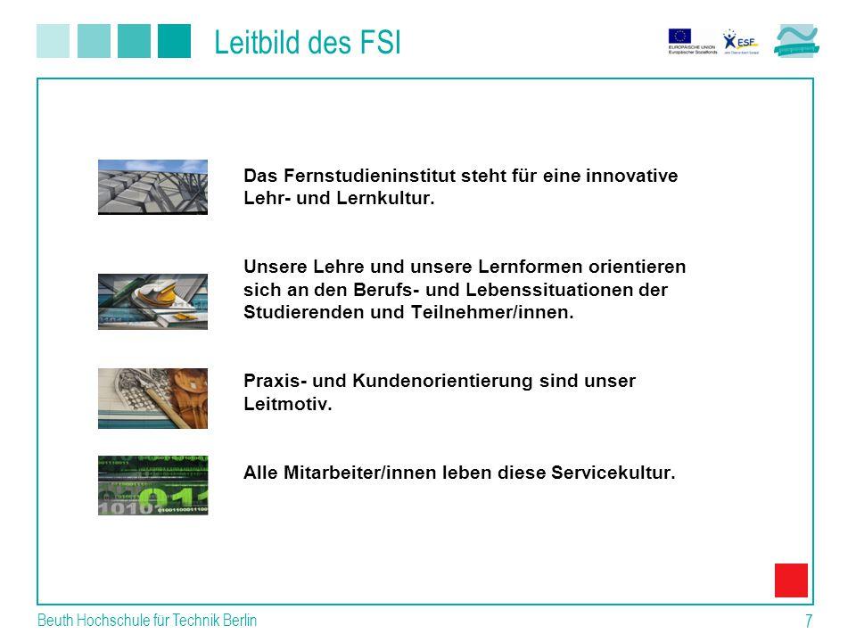 Beuth Hochschule für Technik Berlin 7 Das Fernstudieninstitut steht für eine innovative Lehr- und Lernkultur.