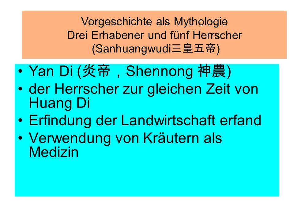 Yan Di ( 炎帝, Shennong 神農 ) der Herrscher zur gleichen Zeit von Huang Di Erfindung der Landwirtschaft erfand Verwendung von Kräutern als Medizin Vorges