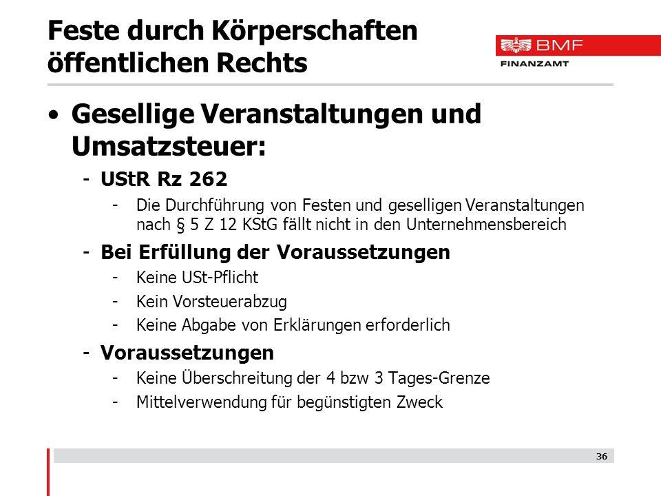 Feste durch Körperschaften öffentlichen Rechts Gesellige Veranstaltungen und Umsatzsteuer: -UStR Rz 262 -Die Durchführung von Festen und geselligen Ve
