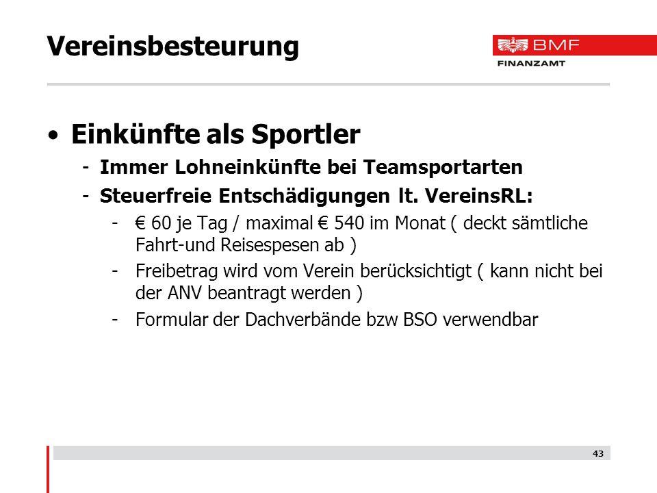Vereinsbesteurung Einkünfte als Sportler -Immer Lohneinkünfte bei Teamsportarten -Steuerfreie Entschädigungen lt. VereinsRL: -€ 60 je Tag / maximal €