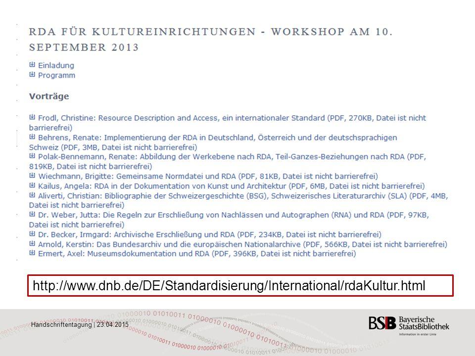 Handschriftentagung | 23.04.2015 http://www.dnb.de/DE/Standardisierung/International/rdaKultur.html