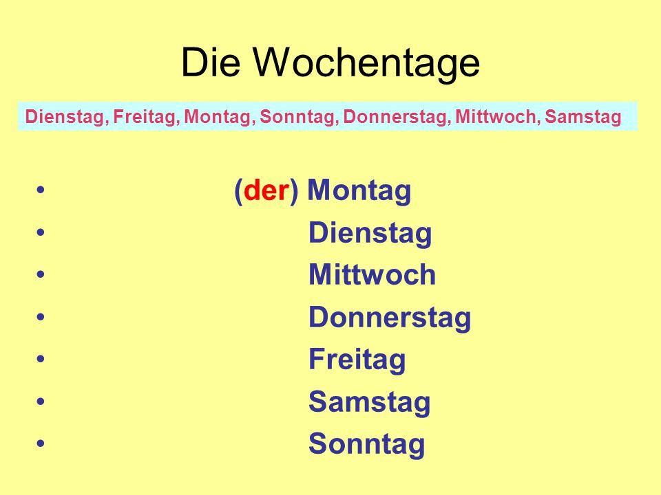 übermorgen (the day after tomorrow) morgen (tomorrow) heute (today) gestern (yesterday) vorgestern (the day before yesterday) heute, morgen, übermorgen, gestern, vorgestern