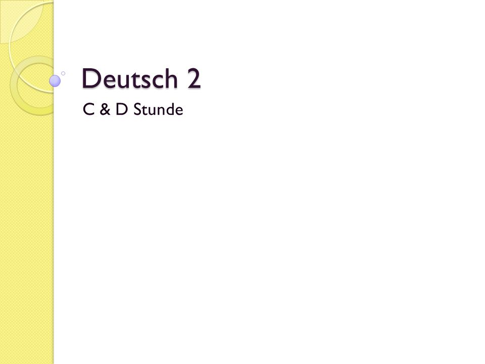 Deutsch 2 C & D Stunde