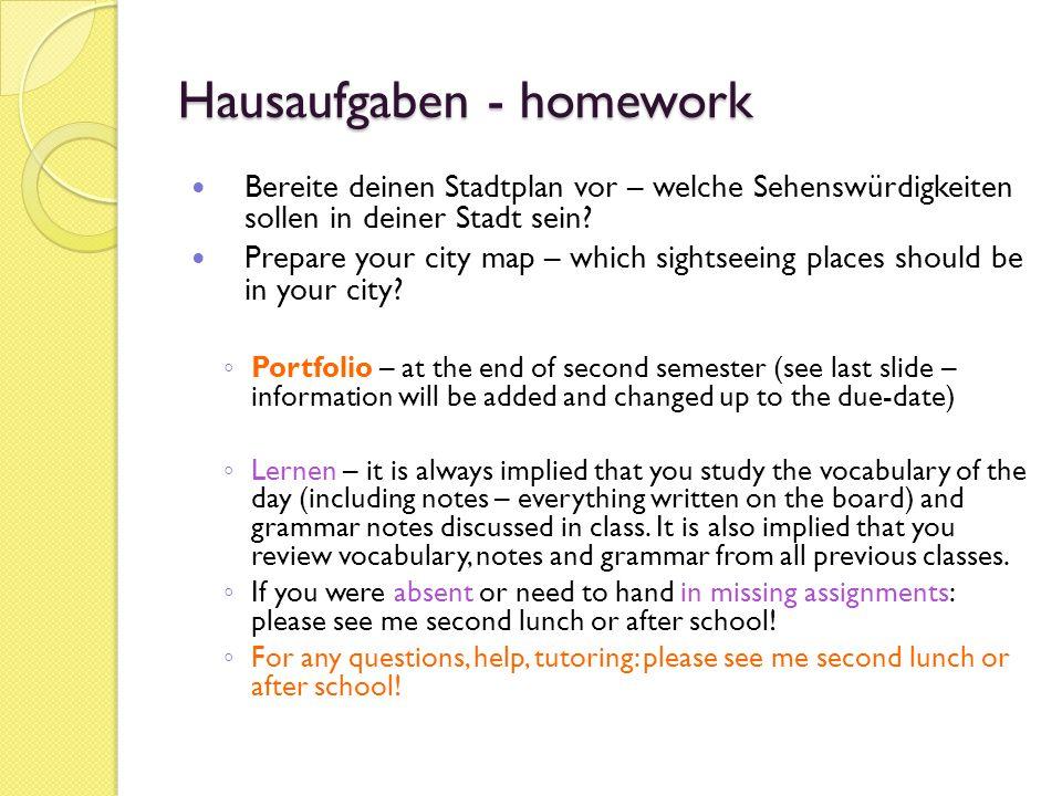 Hausaufgaben - homework Bereite deinen Stadtplan vor – welche Sehenswürdigkeiten sollen in deiner Stadt sein.