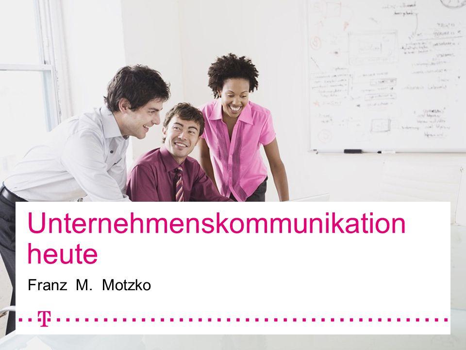 Unternehmenskommunikation heute Franz M. Motzko