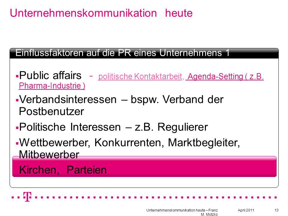 13 Unternehmenskommunikation heute Textbox Headline  Public affairs - politische Kontaktarbeit, Agenda-Setting ( z.B. Pharma-Industrie ) Agenda-Setti