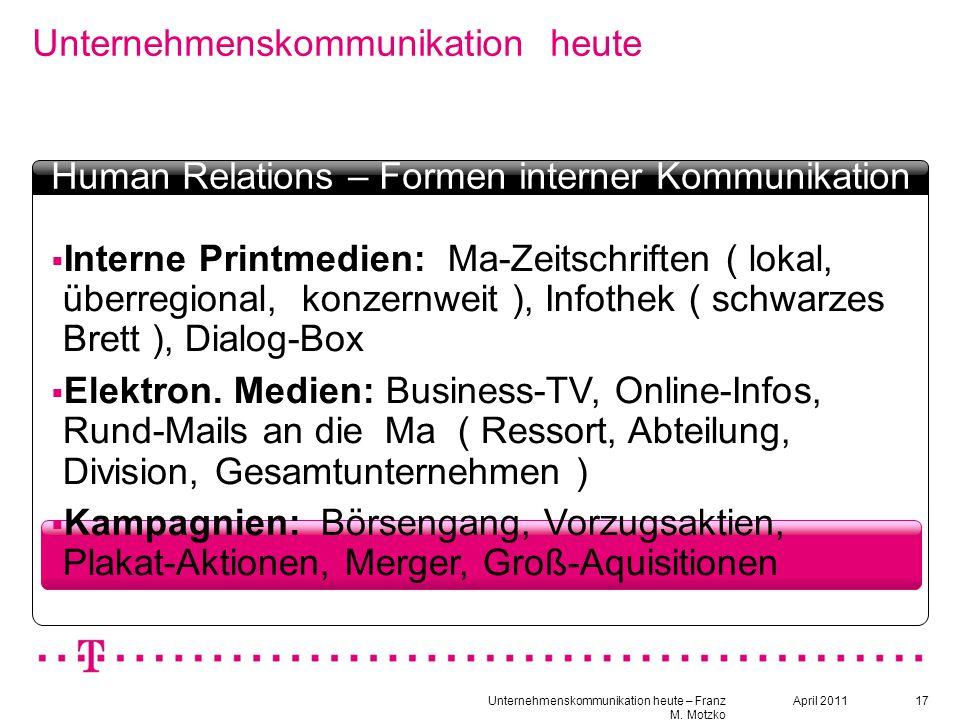17 Unternehmenskommunikation heute Textbox Headline  Interne Printmedien: Ma-Zeitschriften ( lokal, überregional, konzernweit ), Infothek ( schwarzes