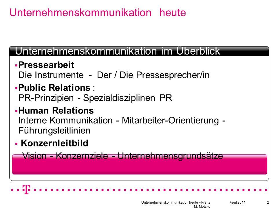 Unternehmenskommunikation heute – Franz M. Motzko 2 Unternehmenskommunikation heute Textbox Headline  Pressearbeit Die Instrumente - Der / Die Presse