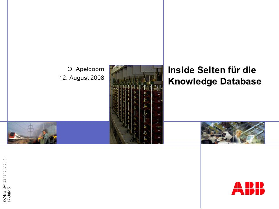© ABB Switzerland Ltd - 1 - 17-Jul-15 Inside Seiten für die Knowledge Database O.