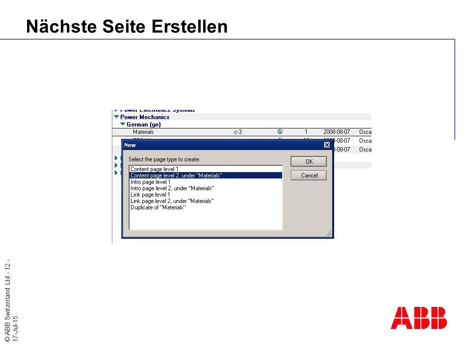 © ABB Switzerland Ltd - 12 - 17-Jul-15 Nächste Seite Erstellen
