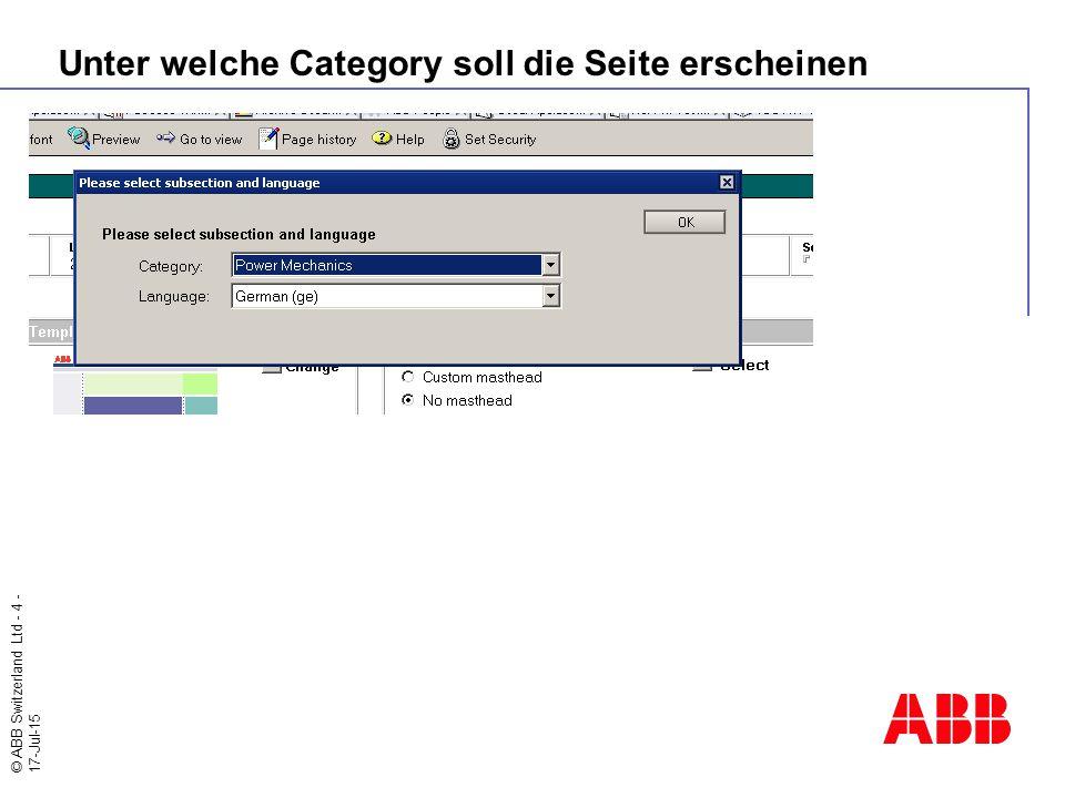 © ABB Switzerland Ltd - 4 - 17-Jul-15 Unter welche Category soll die Seite erscheinen