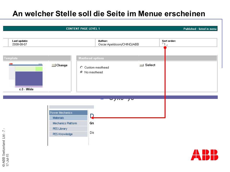 © ABB Switzerland Ltd - 7 - 17-Jul-15 An welcher Stelle soll die Seite im Menue erscheinen Cyxc<yc