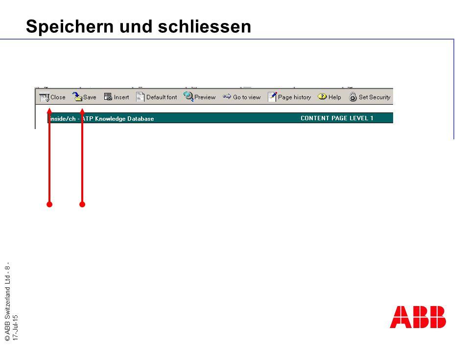 © ABB Switzerland Ltd - 8 - 17-Jul-15 Speichern und schliessen