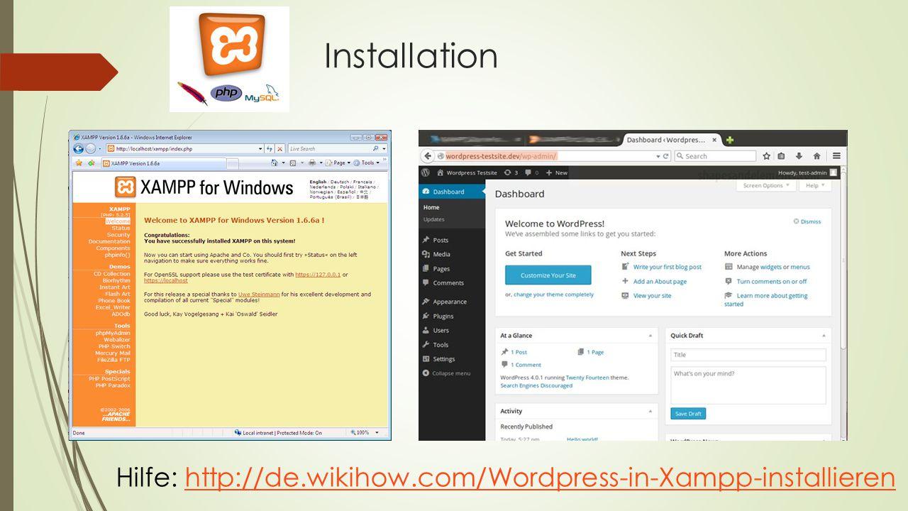 Installation Hilfe: http://de.wikihow.com/Wordpress-in-Xampp-installierenhttp://de.wikihow.com/Wordpress-in-Xampp-installieren