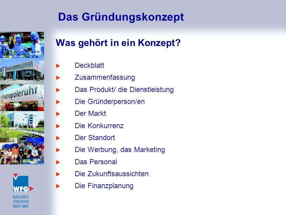 Was gehört in ein Konzept?  Deckblatt  Zusammenfassung  Das Produkt/ die Dienstleistung  Die Gründerperson/en  Der Markt  Die Konkurrenz  Der S
