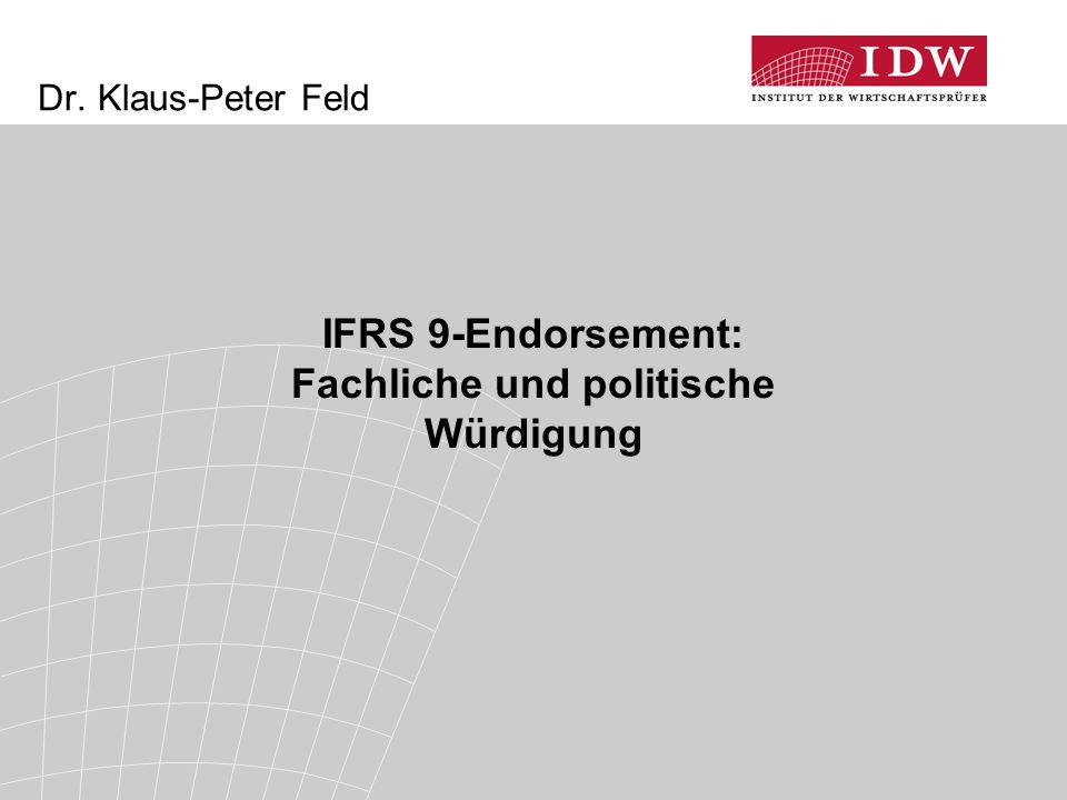 Dr. Klaus-Peter Feld IFRS 9-Endorsement: Fachliche und politische Würdigung