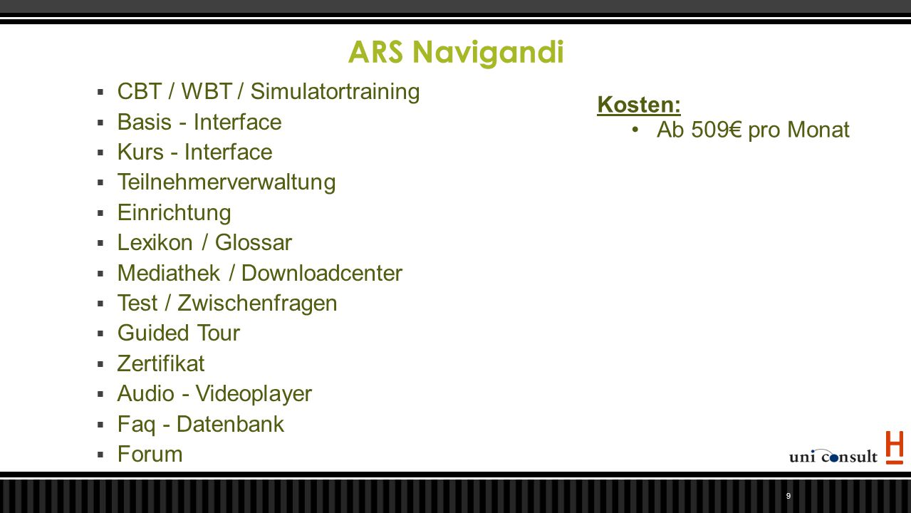 ARS Navigandi 9  CBT / WBT / Simulatortraining  Basis - Interface  Kurs - Interface  Teilnehmerverwaltung  Einrichtung  Lexikon / Glossar  Medi