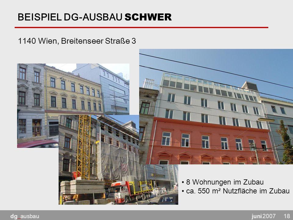 juni 2007dg_ausbau18 BEISPIEL DG-AUSBAU SCHWER 1140 Wien, Breitenseer Straße 3 8 Wohnungen im Zubau ca.
