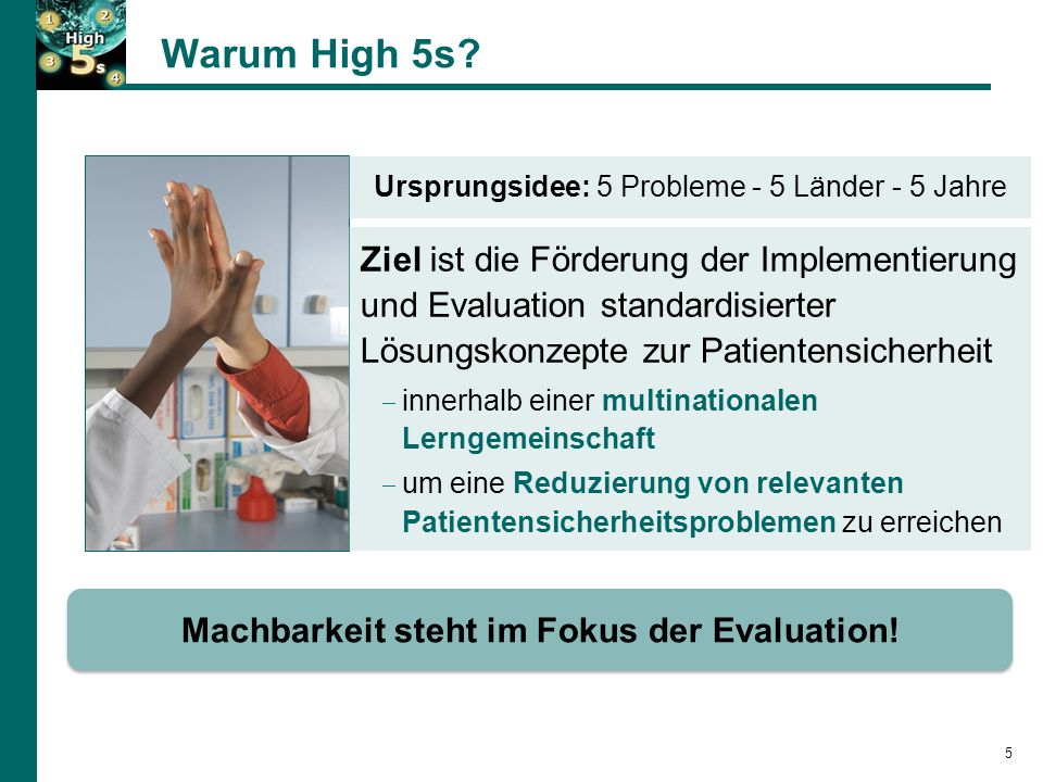 5 Warum High 5s.