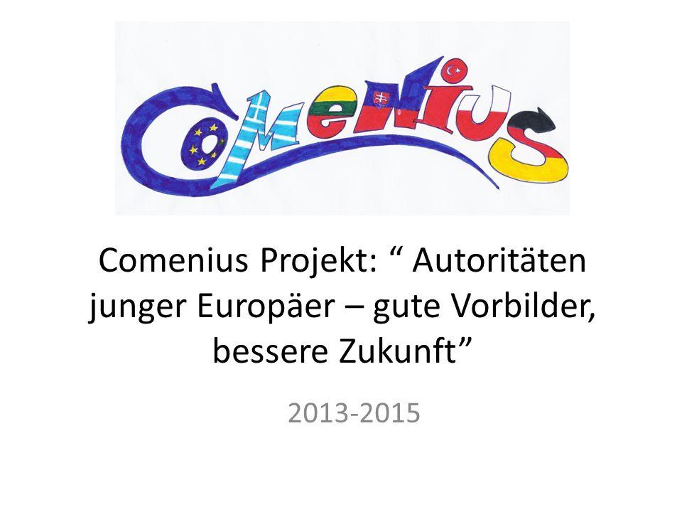 Comenius Projekt: Autoritäten junger Europäer – gute Vorbilder, bessere Zukunft 2013-2015