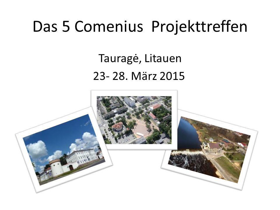 Das 5 Comenius Projekttreffen Tauragė, Litauen 23- 28. März 2015
