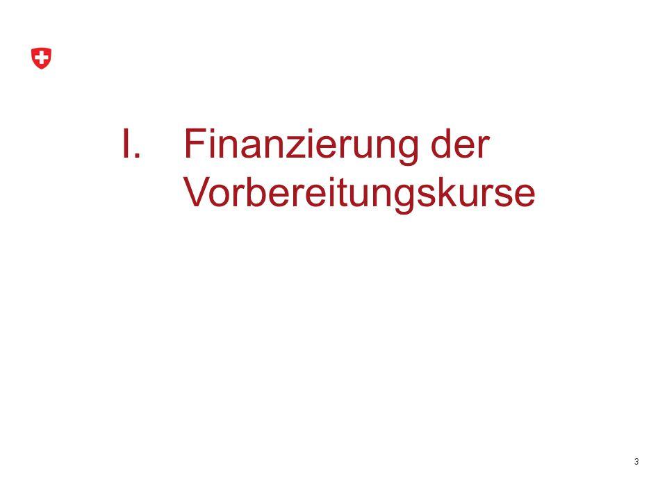 3 I.Finanzierung der Vorbereitungskurse
