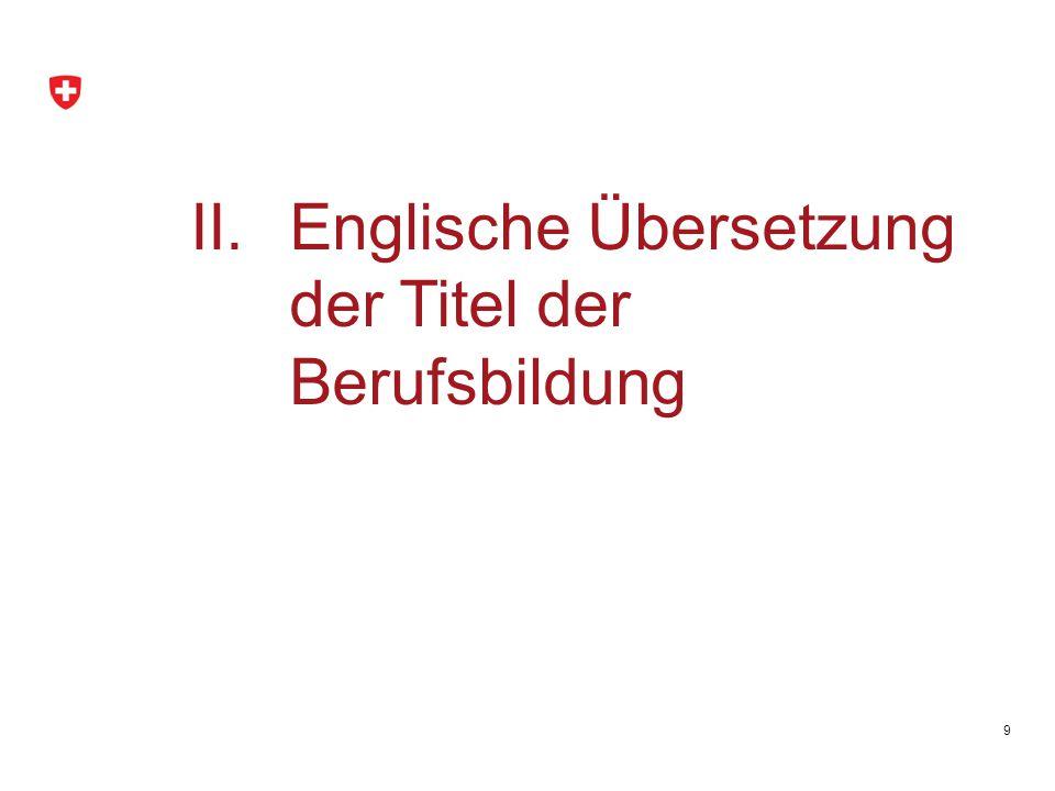9 II.Englische Übersetzung der Titel der Berufsbildung