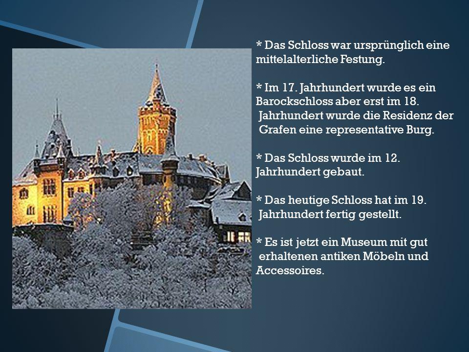 * Das Schloss war ursprünglich eine mittelalterliche Festung.