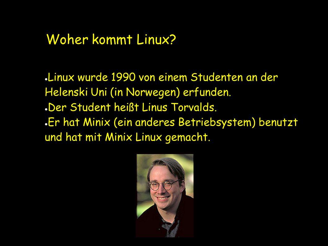 Was ist Linux. ● Linux ist ein Betriebssystem, das frei ist (es kostet kein Geld).
