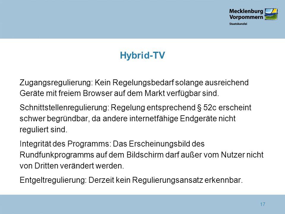 Hybrid-TV Zugangsregulierung: Kein Regelungsbedarf solange ausreichend Geräte mit freiem Browser auf dem Markt verfügbar sind. Schnittstellenregulieru