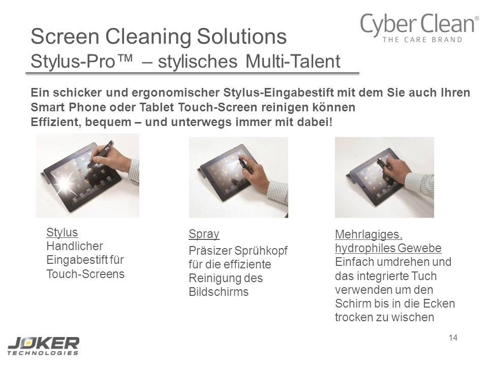 14 Screen Cleaning Solutions Stylus-Pro™ – stylisches Multi-Talent Ein schicker und ergonomischer Stylus-Eingabestift mit dem Sie auch Ihren Smart Pho