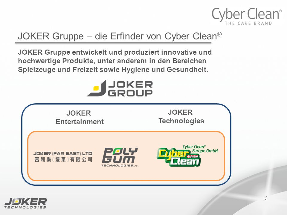 PRESENTATION SUBTITLE PRESENTATION TITLE Version 1.0 16-05-2011 presents 3 JOKER Gruppe – die Erfinder von Cyber Clean ® JOKER Gruppe entwickelt und p