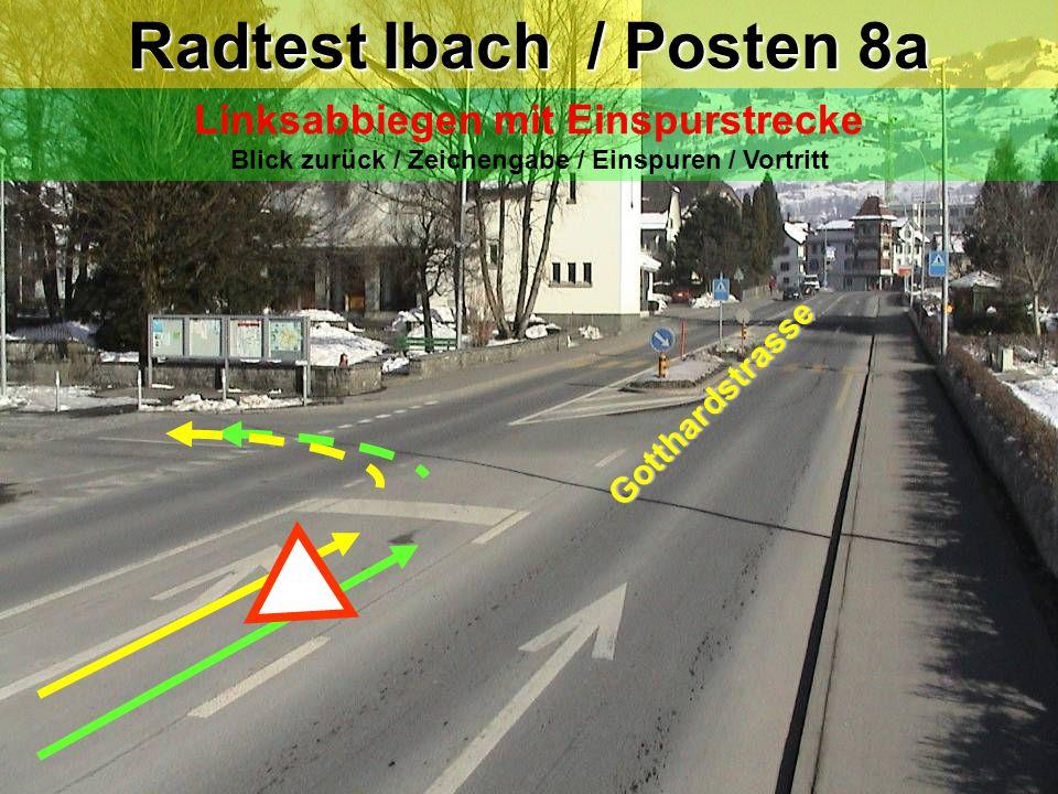 Radtest Ibach / Posten 8 Linksabbiegen mit Einspurstrecke Blick zurück / Zeichengabe / Einspuren / Vortritt (Gegenverkehr) .