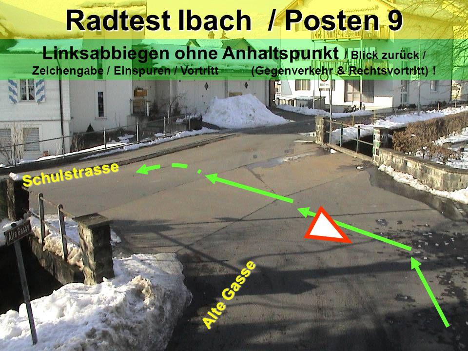 Radtest Ibach / Posten 8b W Pass uf: ( Warteraum ) Beim Verlassen des Trottoirs musst du zuerst schauen ob von hinten her deine Fahrbahn frei ist, damit du dein Fahrrad parallel zum Trottoir auf die Strasse stellen kannst.