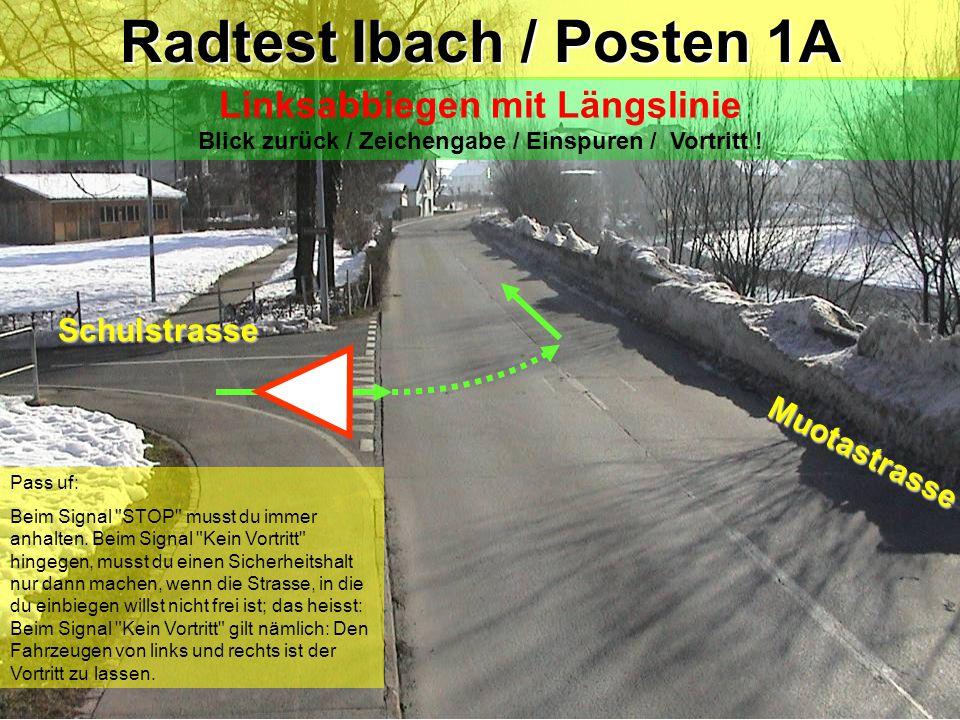 Radtest Ibach / Posten 1 Linksabbiegen mit Längslinie Blick zurück / Zeichengabe / Einspuren / Vortritt .