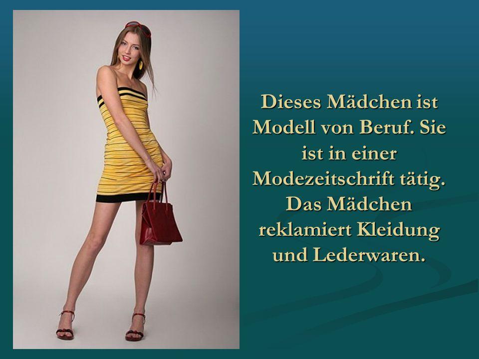 Dieses Mädchen ist Modell von Beruf. Sie ist in einer Modezeitschrift tätig. Das Mädchen reklamiert Kleidung und Lederwaren.
