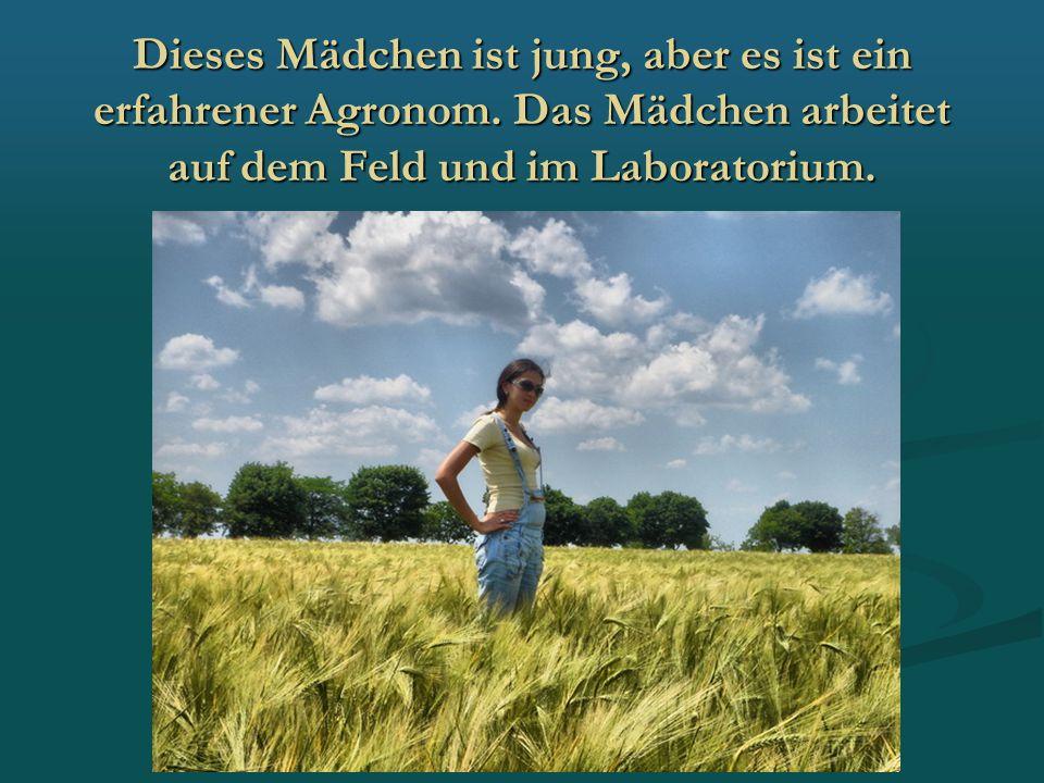 Dieses Mädchen ist jung, aber es ist ein erfahrener Agronom. Das Mädchen arbeitet auf dem Feld und im Laboratorium.