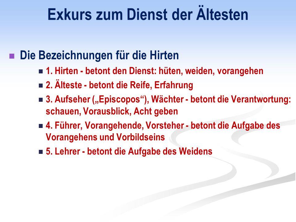 Exkurs zum Dienst der Ältesten Die Bezeichnungen für die Hirten 1.