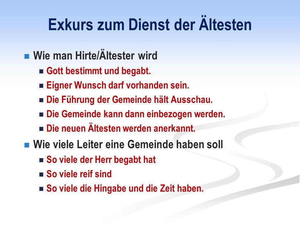 Exkurs zum Dienst der Ältesten Wie man Hirte/Ältester wird Gott bestimmt und begabt.