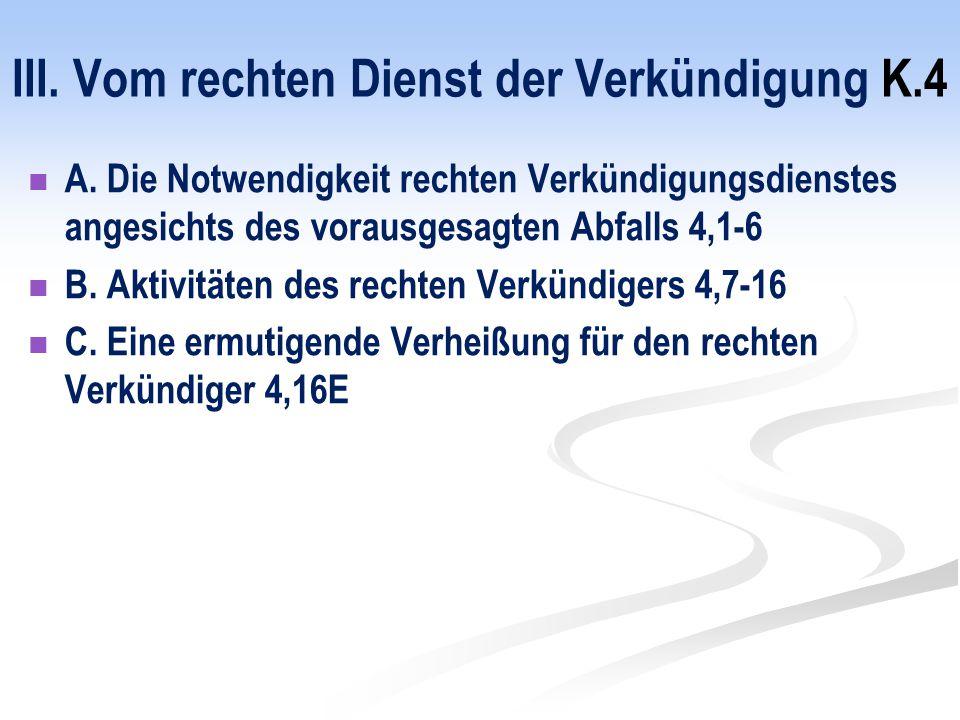 A. Die Notwendigkeit rechten Verkündigungsdienstes angesichts des vorausgesagten Abfalls 4,1-6 B.