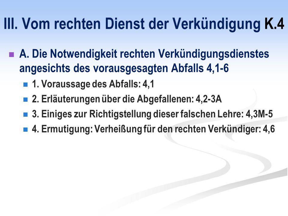 III. Vom rechten Dienst der Verkündigung K.4 A.