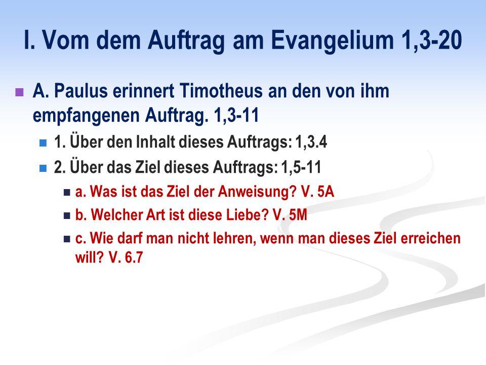I. Vom dem Auftrag am Evangelium 1,3-20 A.