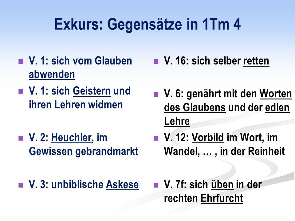 Exkurs: Gegensätze in 1Tm 4 V. 1: sich vom Glauben abwenden V.